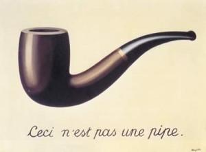 Magritte. La trahison des images ou ceci n'est pas une pipe. 1929. Collection particulière.